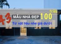 43+ mẫu xây nhà bằng vật liệu nhẹ có giá dưới 100 triệu !